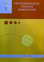 Archaeological Textiles Newsletter.  Special Issue 1 (1985-1995)