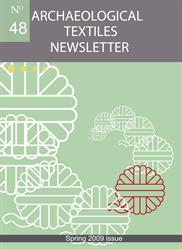Archaeological Textiles Newsletter No. 48, spring 2009 issue