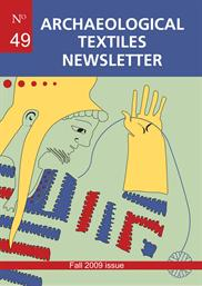 Archaeological Textiles Newsletter No. 49, fall 2009 issue