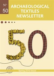 Archaeological Textiles Newsletter No. 50, spring 2010 issue