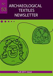 Archaeological Textiles Newsletter No. 53, fall 2011 issue